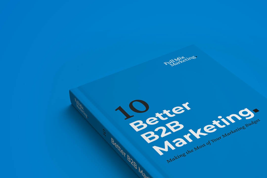 Better B2B Marketing 10 – Making the Most of Your Marketing Budget