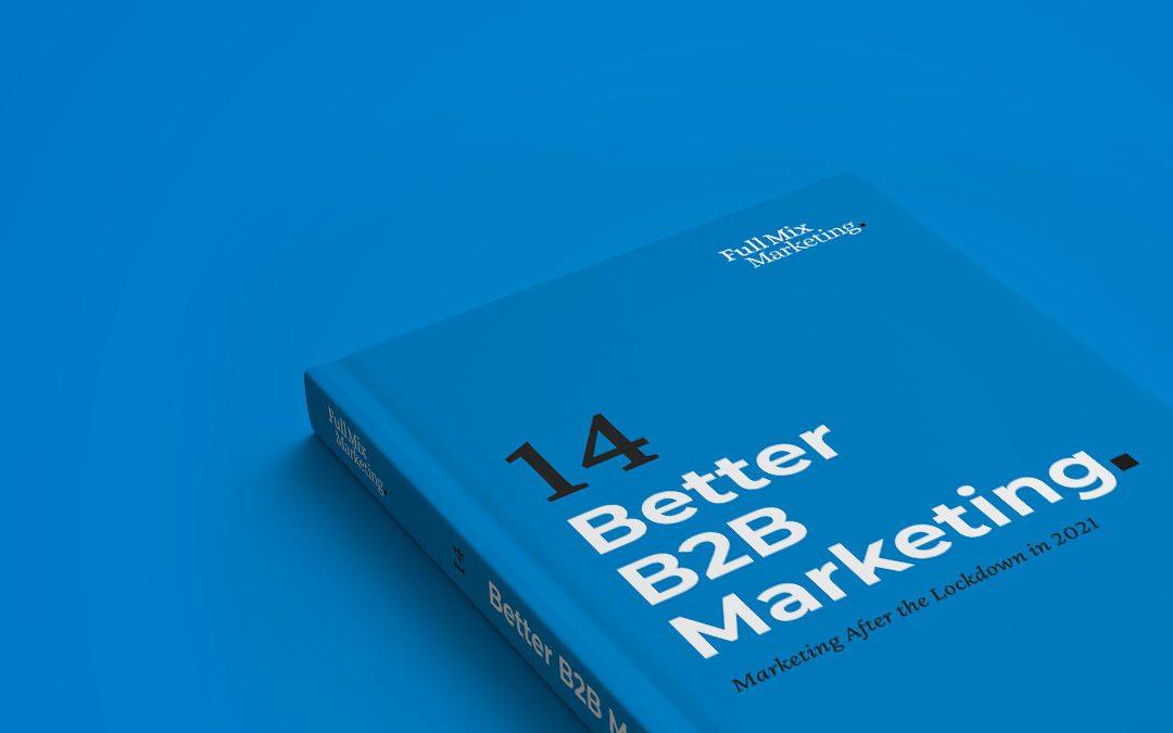 Better B2B Marketing 14 – Marketing After the Lockdown in 2021